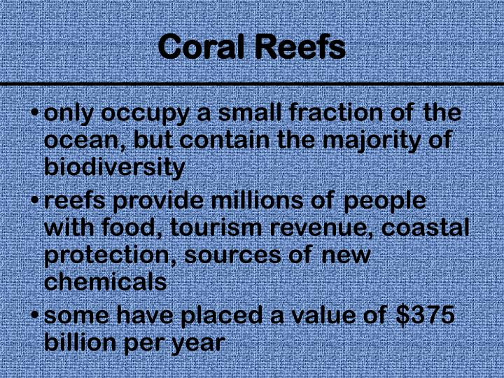 only occupy a small fraction of the ocean, but contain the majority of biodiversity