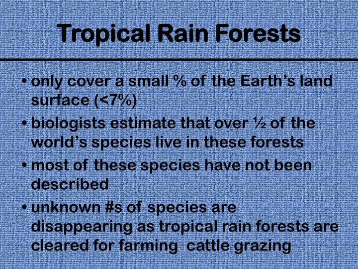 only cover a small % of the Earth's land surface (<7%)