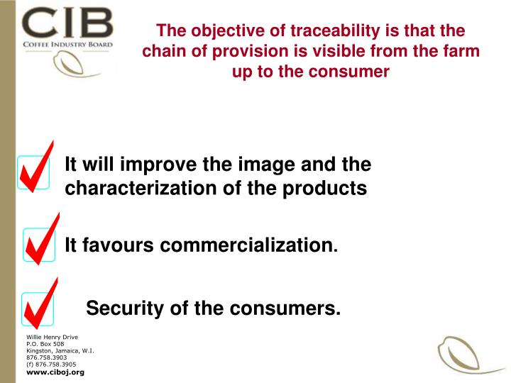 The objective of traceability is that the chain of provision is visible from the farm up to the consumer