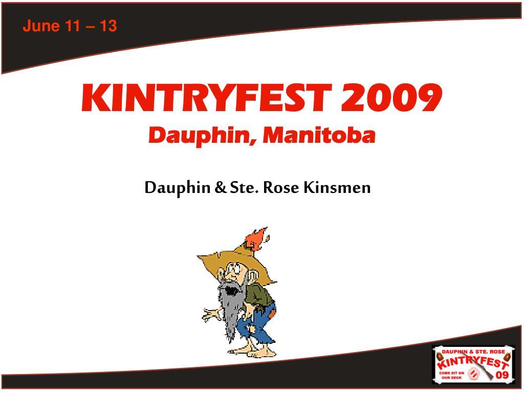 PPT - KINTRYFEST 2009 Dauphin, Manitoba PowerPoint