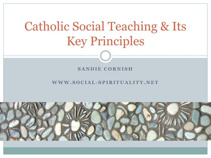 four sources of catholic social teachings Randall smith in a dialogue with a friend about catholic social teaching as it is misconstrued and misrepresented by the catholic left  the challenge of the church's social magisterium randall smith saturday, october 4, 2014 so i wrote this piece a few weeks back on the church's social magisterium and this friend writes to me (who.