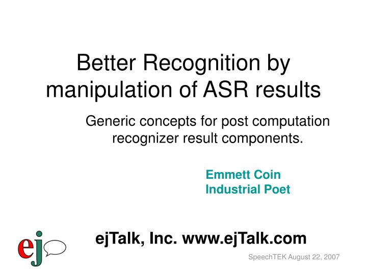 Better recognition by manipulation of asr results