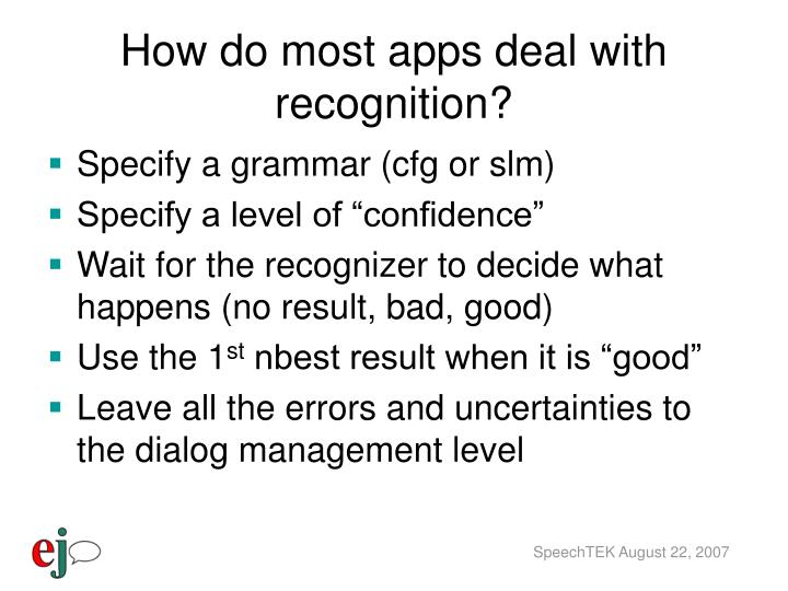 How do most apps deal with recognition?