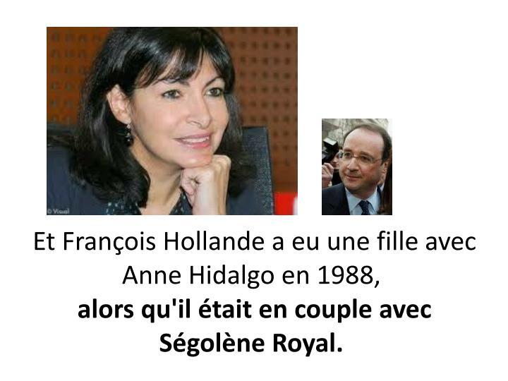Et François Hollande a eu une fille avec
