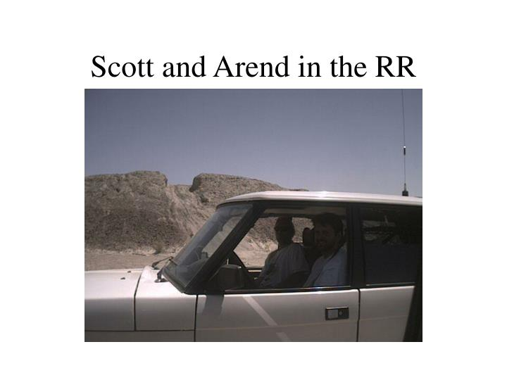 Scott and Arend in the RR