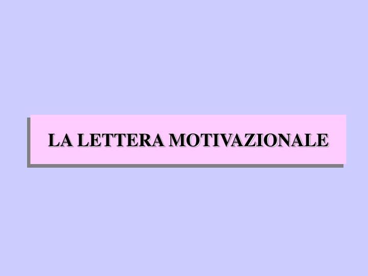LA LETTERA MOTIVAZIONALE