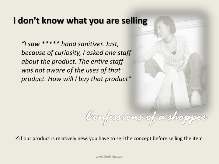 I don t know what you are selling