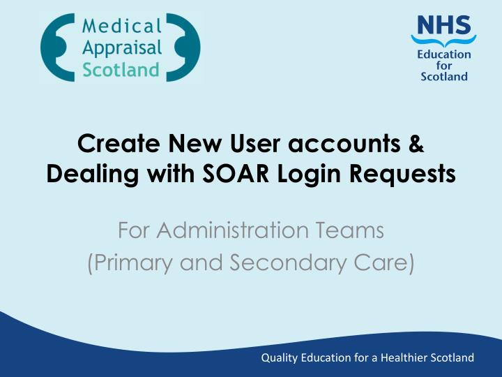 create new user accounts dealing with soar login requests n.