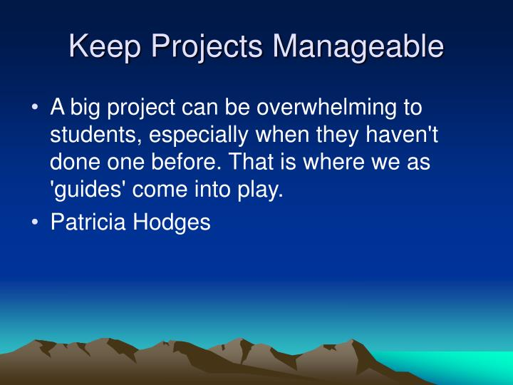 Keep Projects Manageable