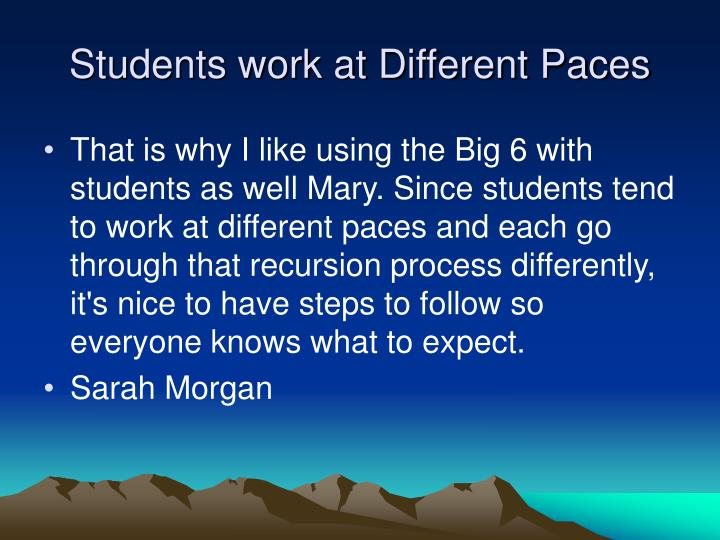 Students work at Different Paces