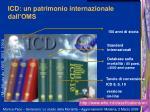 icd un patrimonio internazionale dall oms