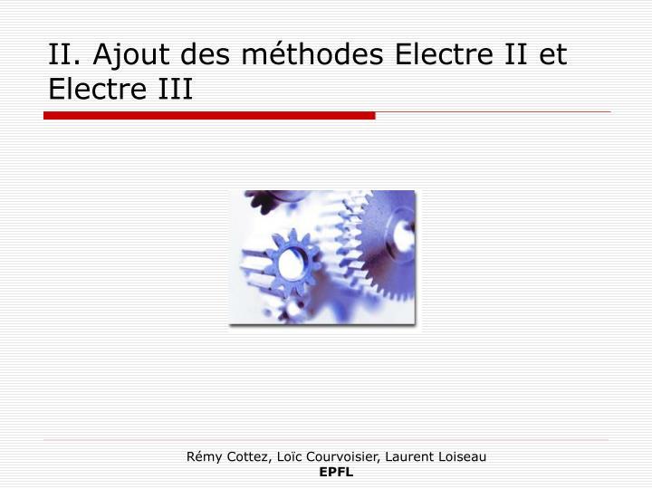 II. Ajout des méthodes Electre II et Electre III