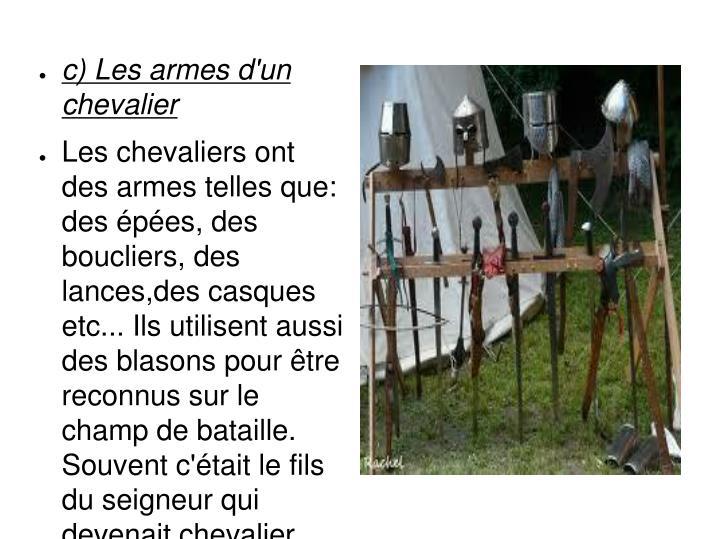 c) Les armes d'un chevalier