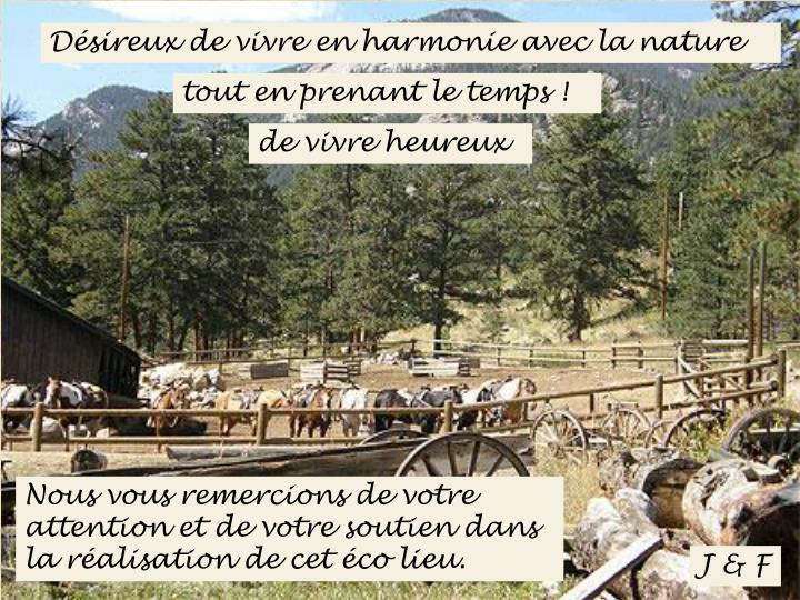 Désireux de vivre en harmonie avec la nature