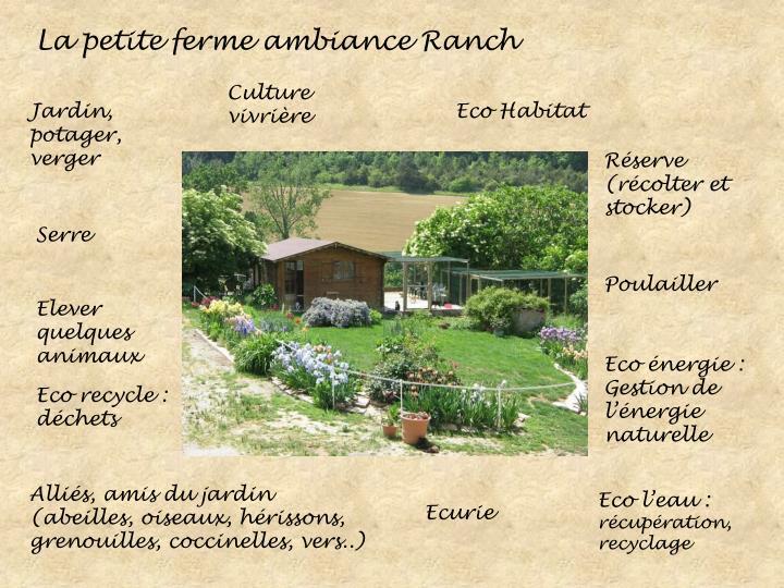 La petite ferme ambiance Ranch