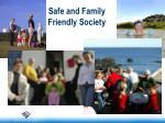 safe and family friendly society