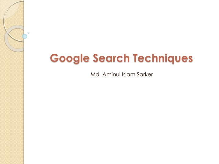PPT Google Search Techniques PowerPoint Presentation ID - Google ppt