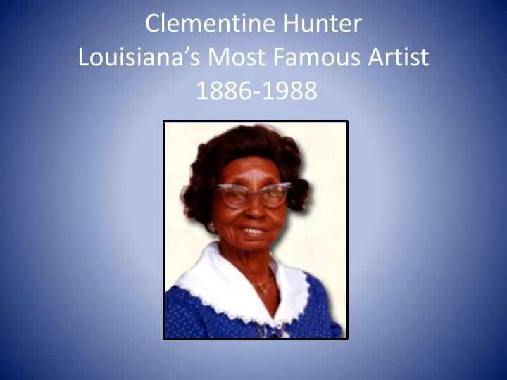 clementine hunter louisiana s most famous artist 1886 1988 n.