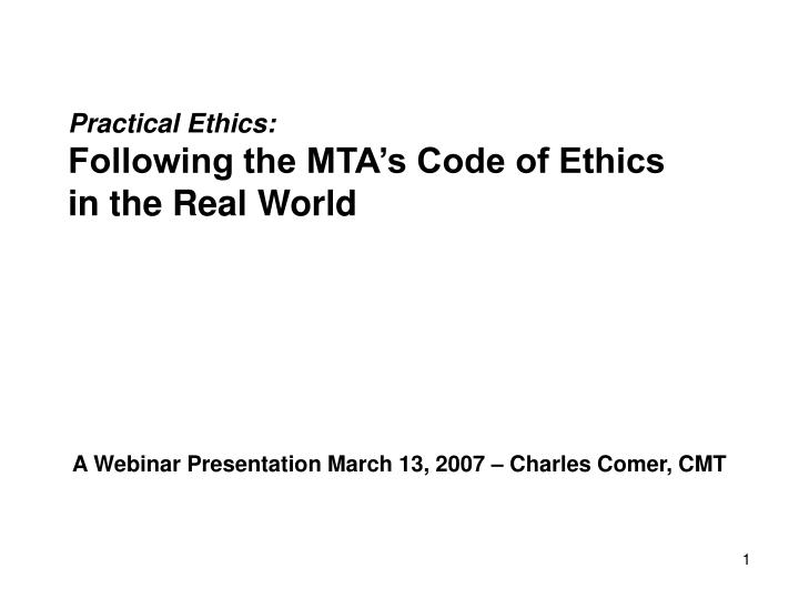 practical ethics following the mta s code of ethics in the real world n.