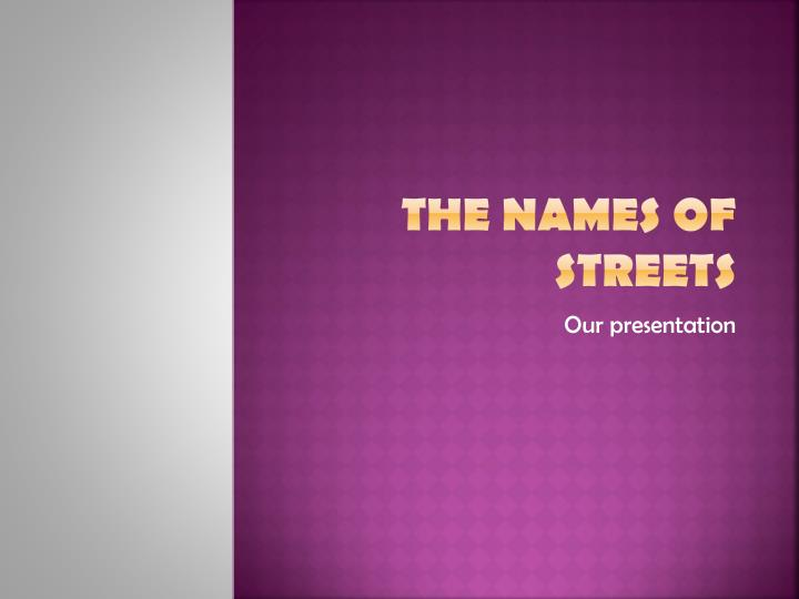 The names of streets