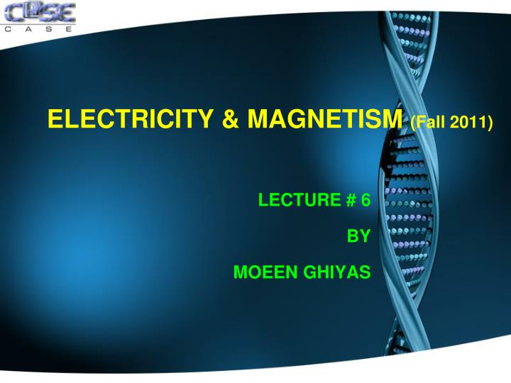 electricity magnetism fall 2011