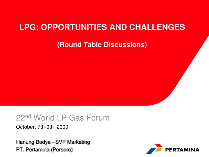 Lpg opportunities and challenges round table discussions