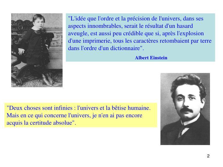 """""""L'idée que l'ordre et la précision de l'univers, dans ses aspects innombrables, serait le résult..."""