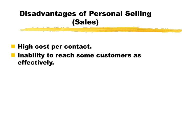 Disadvantages of Personal Selling (Sales)