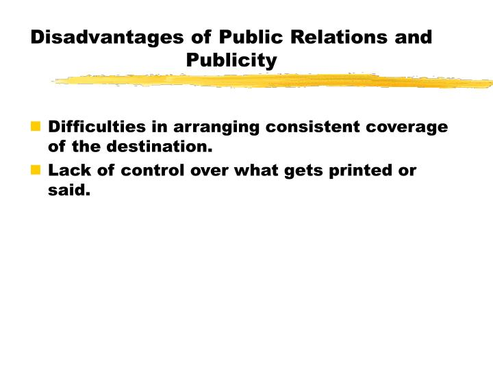 Disadvantages of Public Relations and Publicity