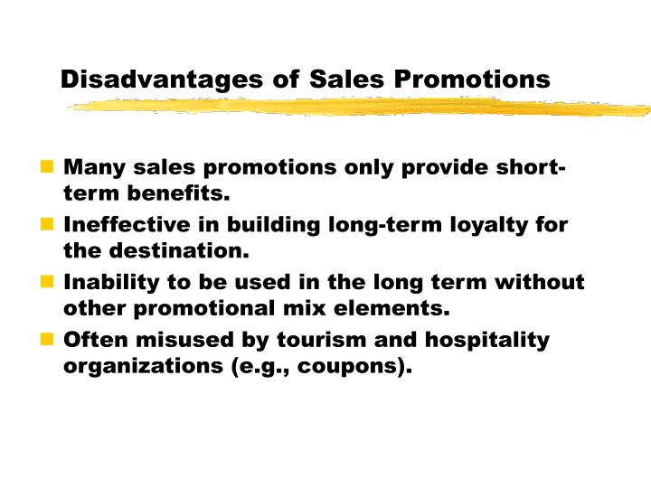 Disadvantages of Sales Promotions