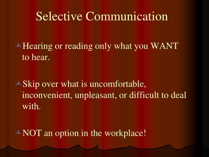 Selective Communication