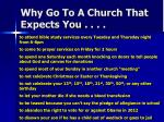 why go to a church that expects you