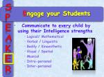 e ngage your students