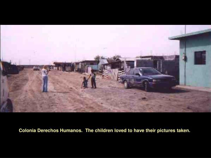 Colonia Derechos Humanos.  The children loved to have their pictures taken.
