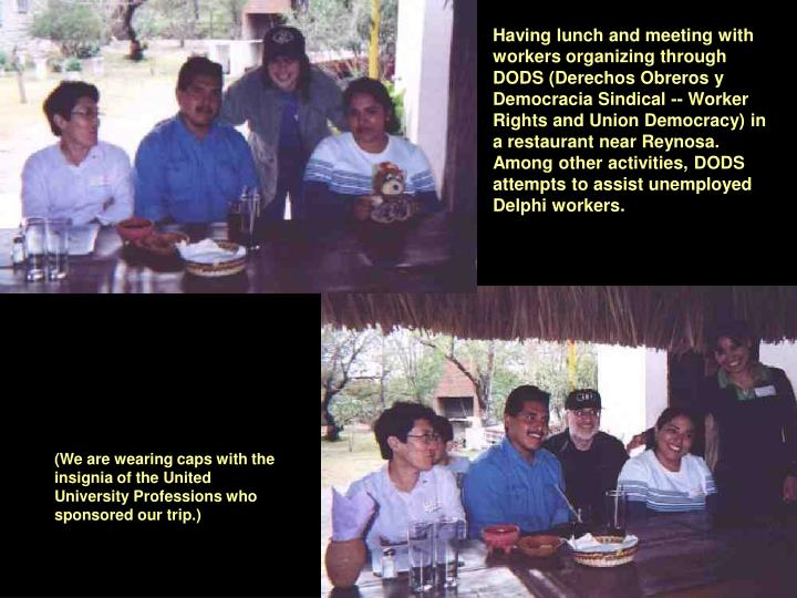 Having lunch and meeting with workers organizing through DODS (Derechos