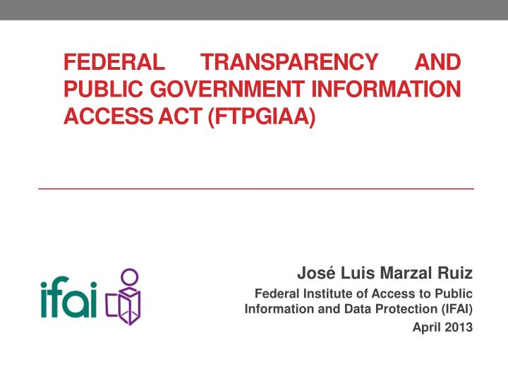 federal transparency and public government information access act ftpgiaa n.