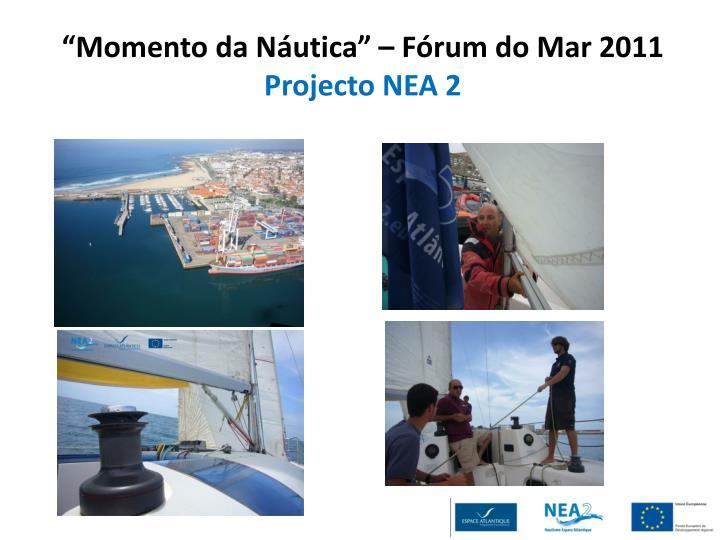 Momento da n utica f rum do mar 2011 projecto nea 21