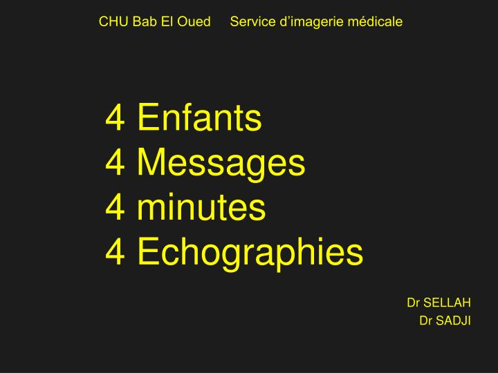 4 enfants 4 messages 4 minutes 4 echographies n.