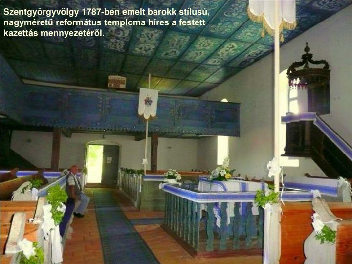 Szentgyörgyvölgy 1787-ben emelt barokk stílusú,