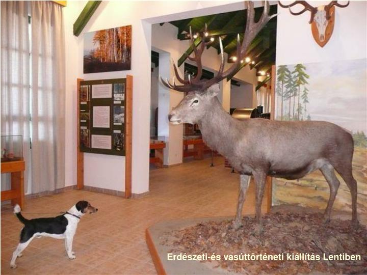 Erdészeti-és vasúttörténeti kiállítás Lentiben