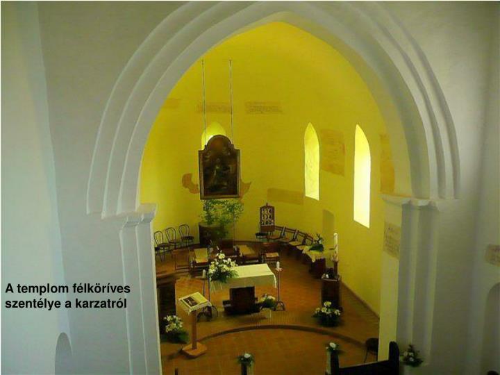 A templom félköríves