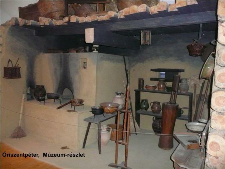 Őriszentpéter,  Múzeum-részlet