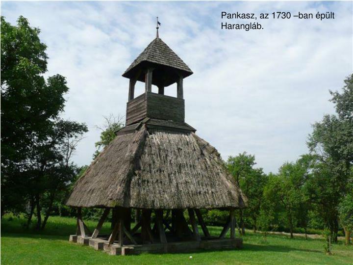 Pankasz, az 1730 –ban épült
