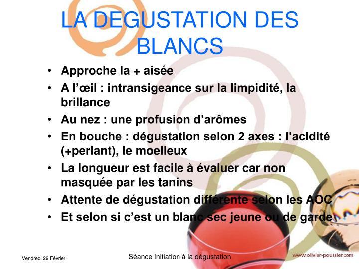 LA DEGUSTATION DES BLANCS