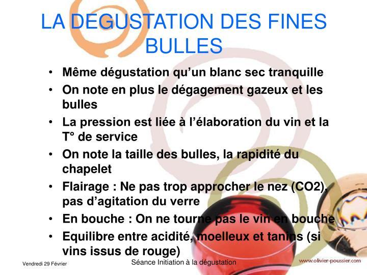 LA DEGUSTATION DES FINES BULLES