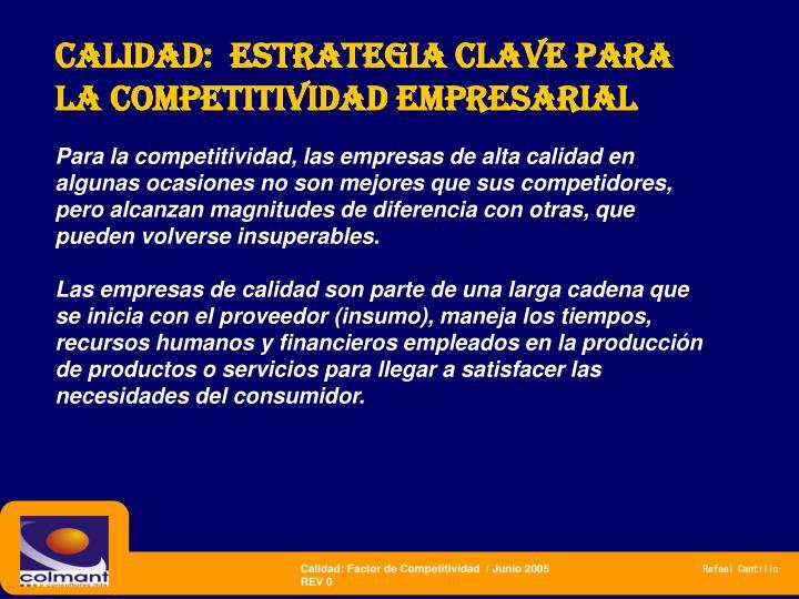 CALIDAD:  estrategia CLAVE PARA LA COMPETITIVIDAD empresarial