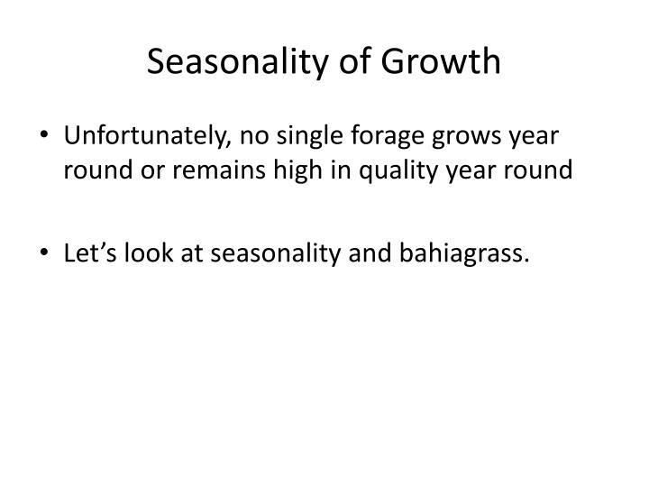 Seasonality of growth