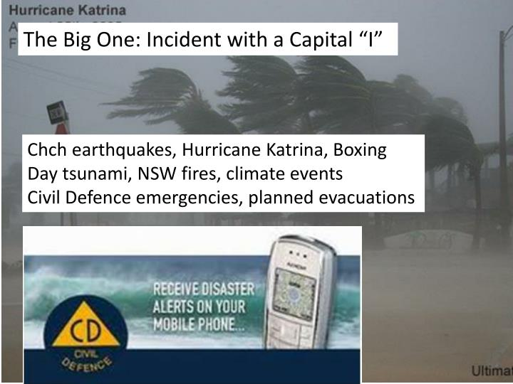 """The Big One: Incident with a Capital """"I"""""""