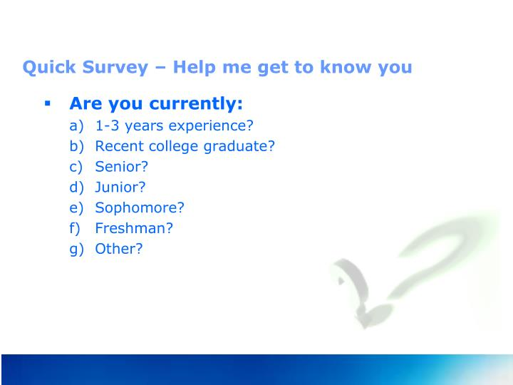 Quick Survey – Help me get to know you