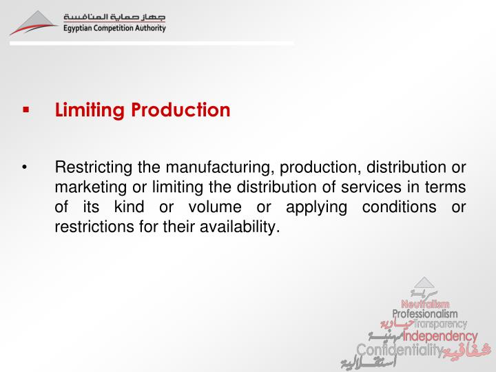 Limiting Production